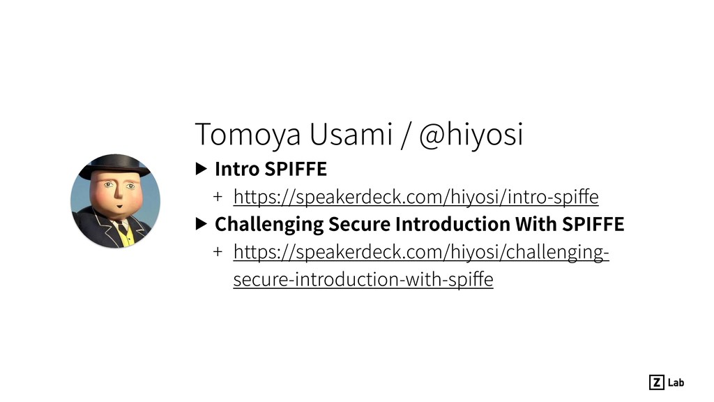 Tomoya Usami / @hiyosi ▶ Intro SPIFFE + https:/...