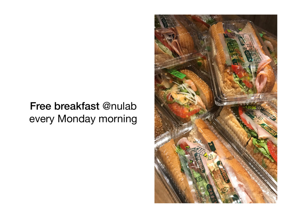 Free breakfast @nulab every Monday morning