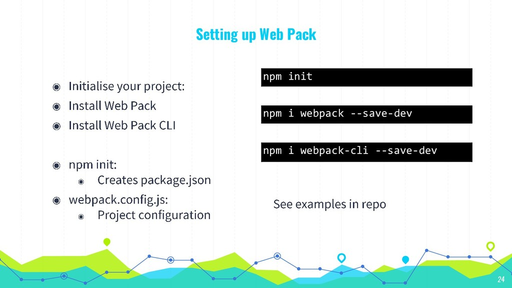 Setting up Web Pack 24 npm i webpack-cli --save...