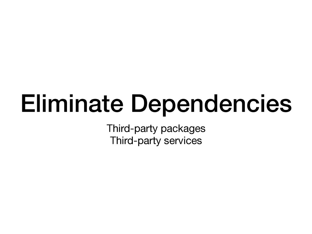 Eliminate Dependencies Third-party packages  Th...