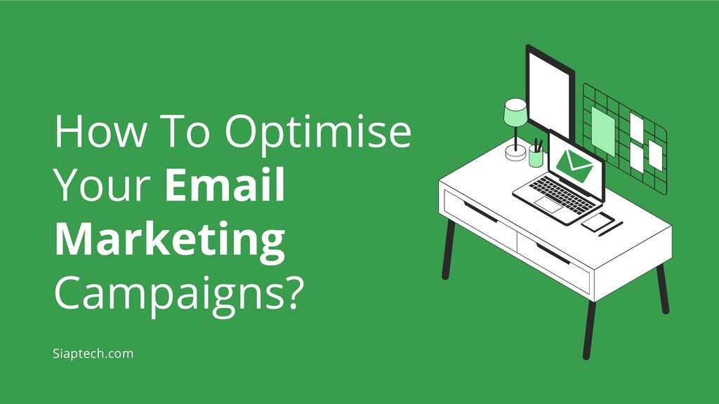 How To Optimise Your Email Marketing Campaigns?...