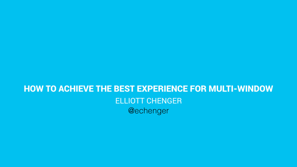 HOW TO ACHIEVE THE BEST EXPERIENCE FOR MULTI-WI...
