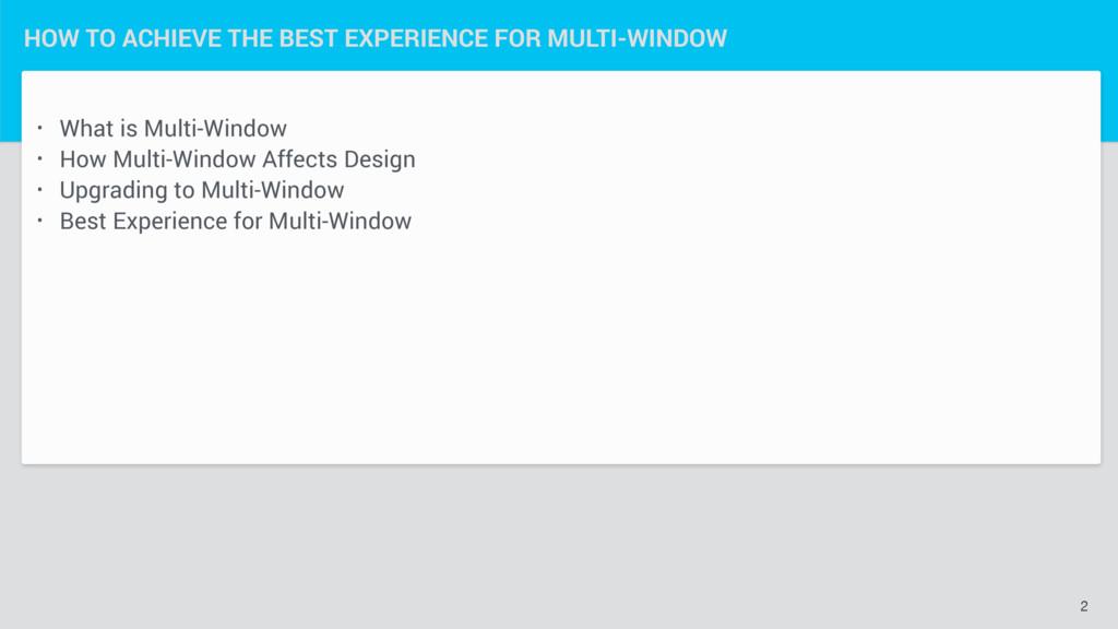 • What is Multi-Window • How Multi-Window Affec...