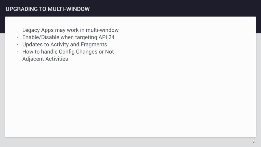 z UPGRADING TO MULTI-WINDOW 69 - Legacy Apps ma...