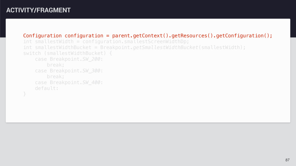 87 ACTIVITY/FRAGMENT Configuration configuratio...