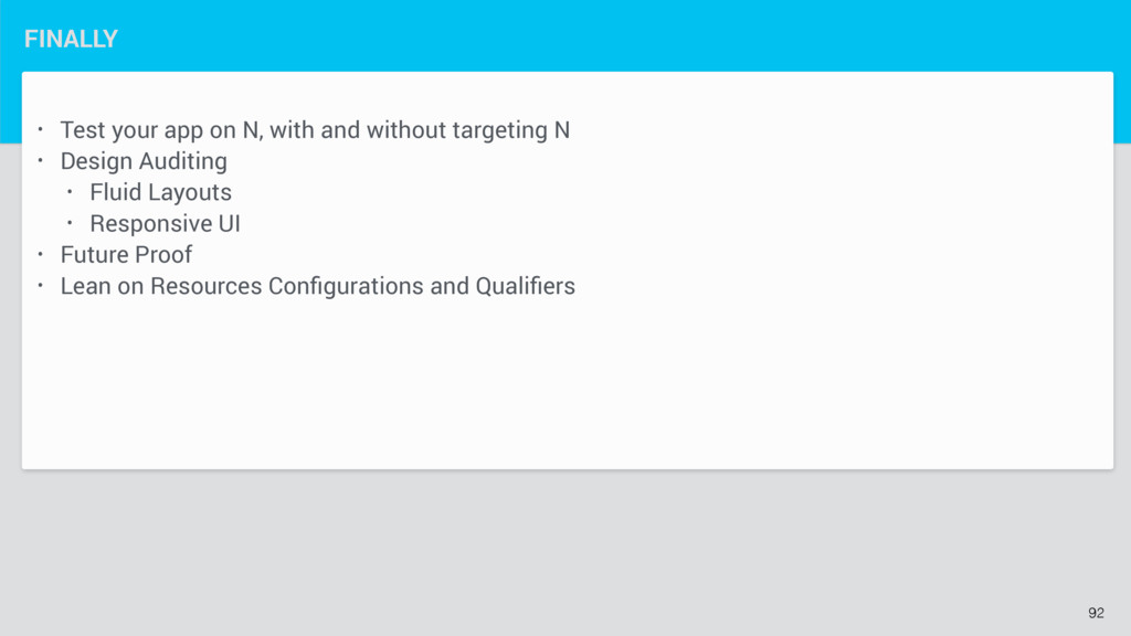 • Test your app on N, with and without targetin...
