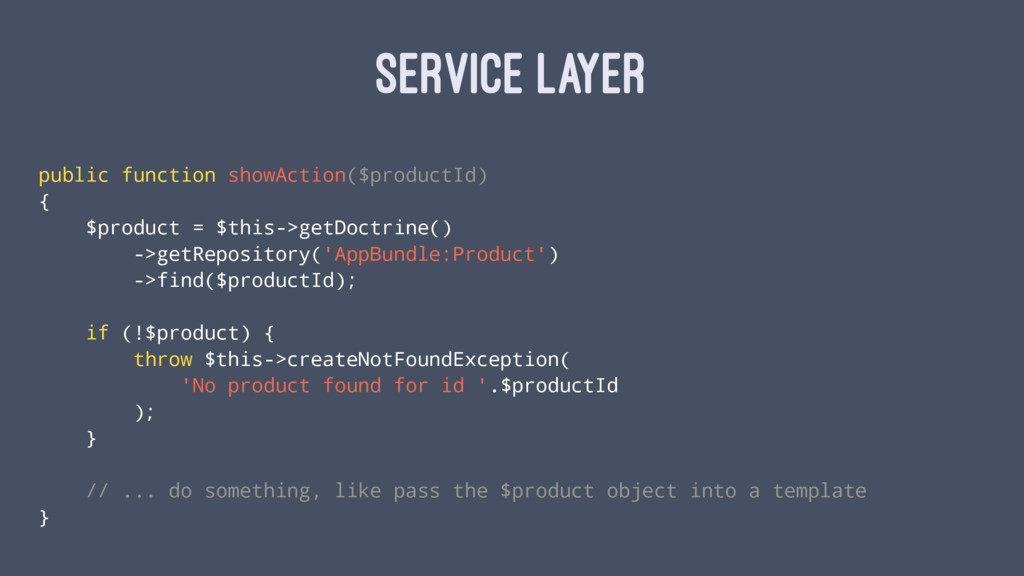 SERVICE LAYER public function showAction($produ...