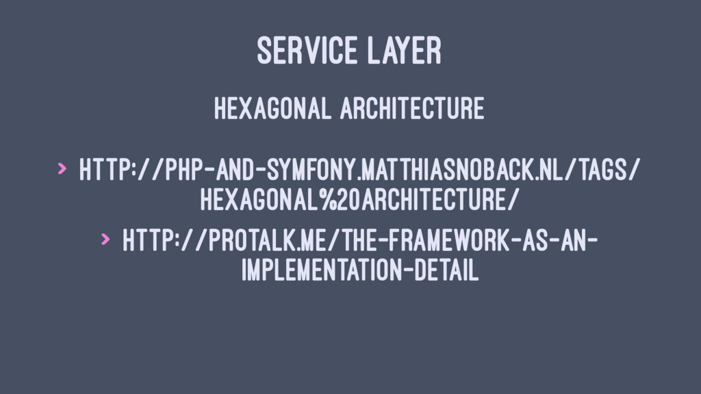 SERVICE LAYER HEXAGONAL ARCHITECTURE > http://p...