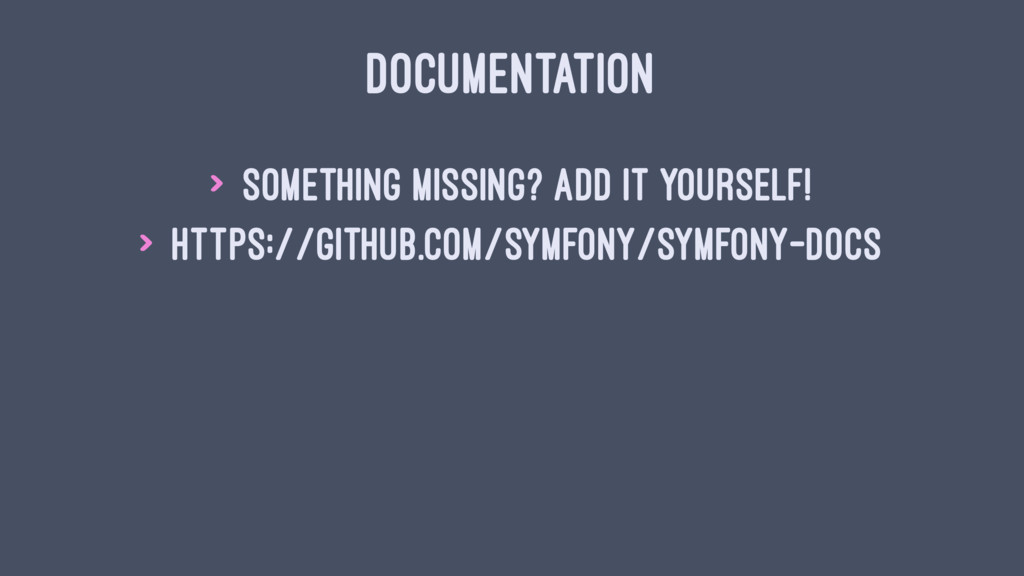 DOCUMENTATION > Something missing? Add it yours...