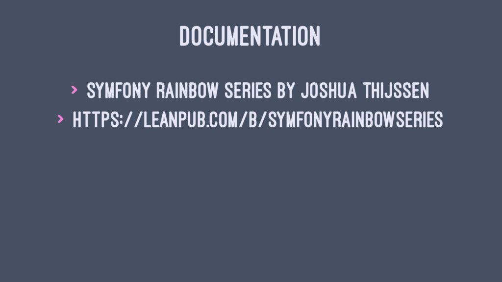 DOCUMENTATION > Symfony Rainbow Series by Joshu...