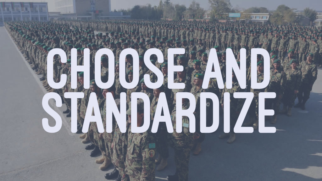 CHOOSE AND STANDARDIZE