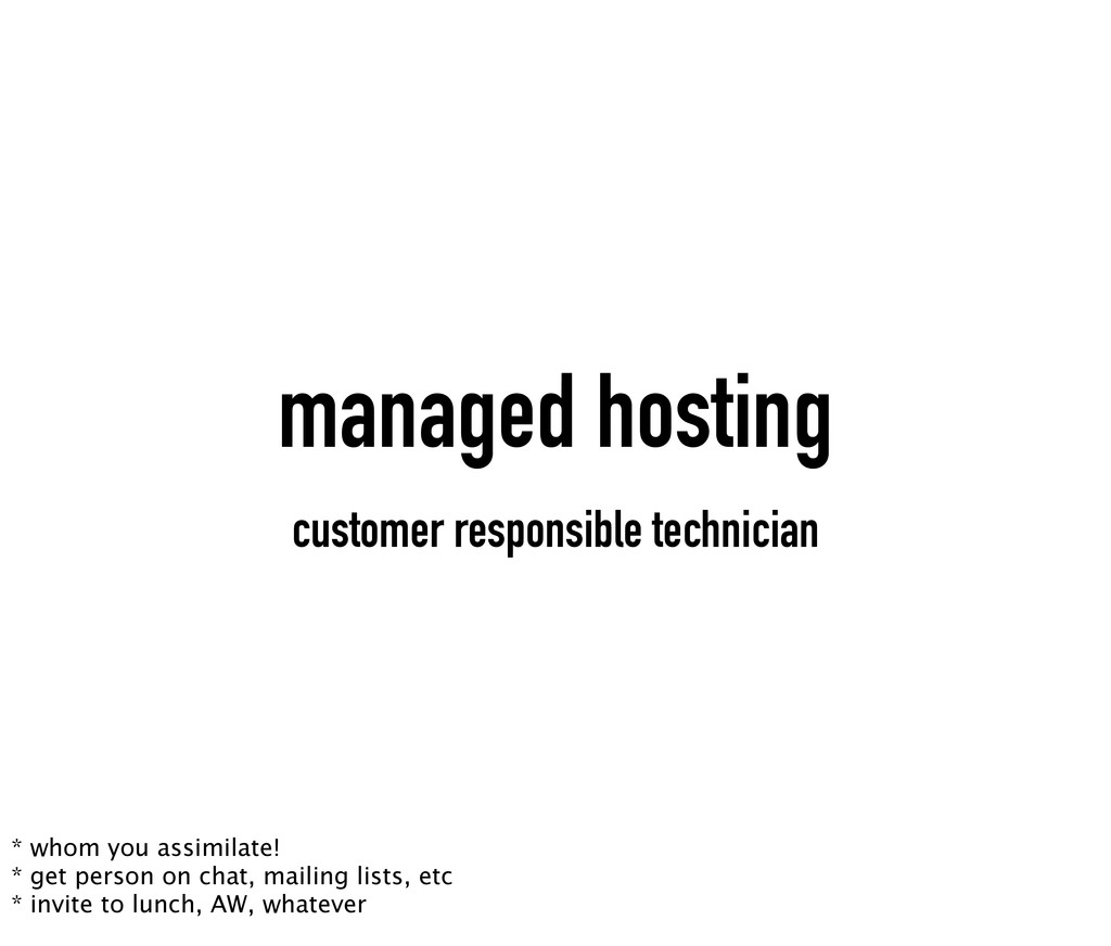 managed hosting customer responsible technician...