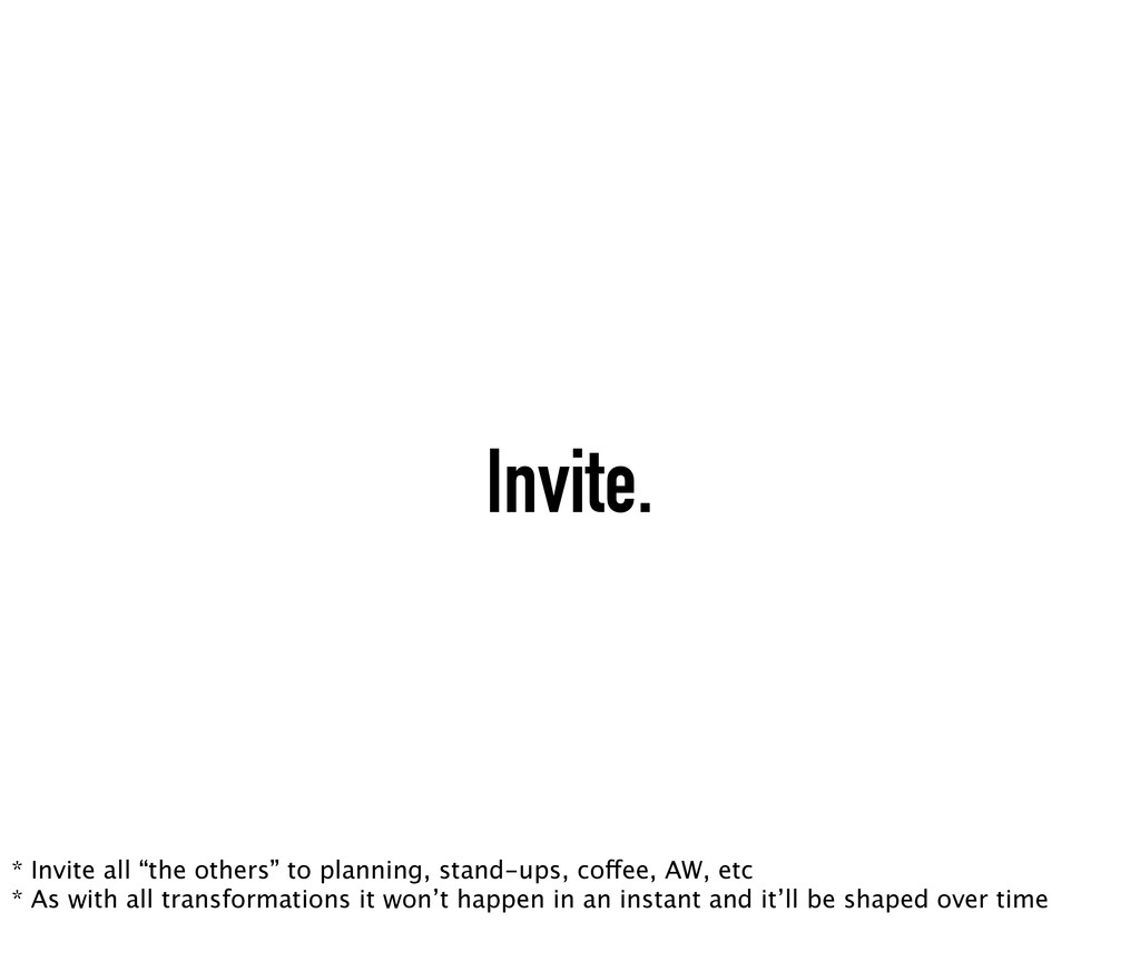 "Invite. * Invite all ""the others"" to planning, ..."