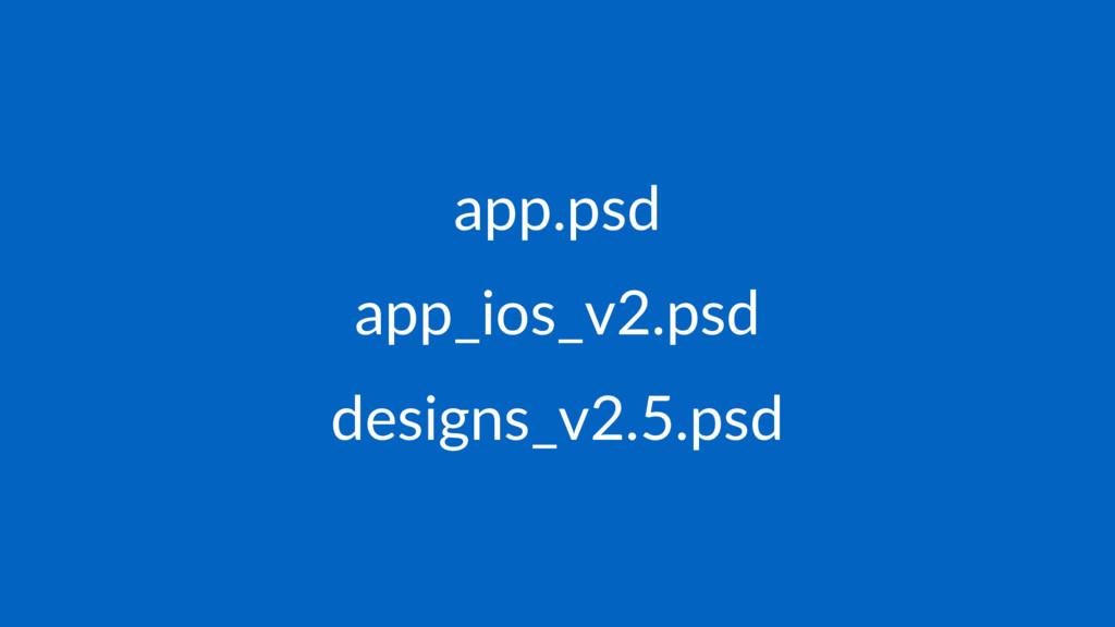 app.psd app_ios_v2.psd designs_v2.5.psd