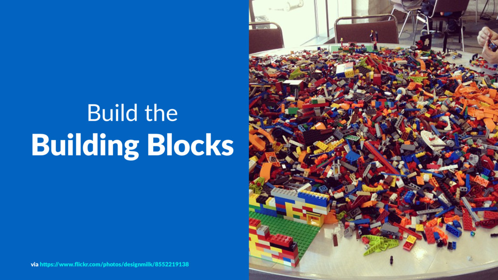 Build the Building Blocks via h&ps:/ /www.flickr...