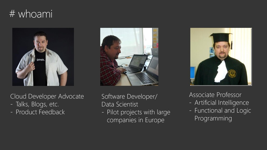# whoami Cloud Developer Advocate - Talks, Blog...