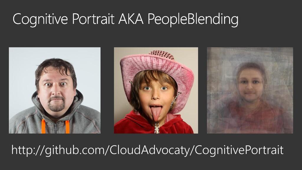 http://github.com/CloudAdvocaty/CognitivePortra...