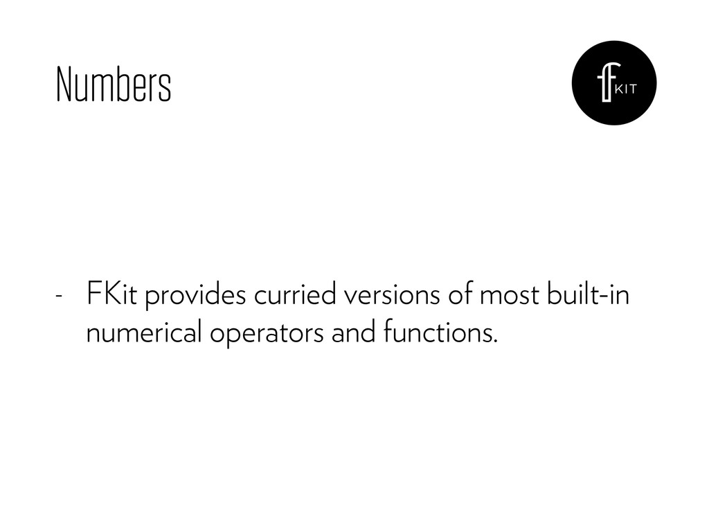 Numbers - FKit provides curried versions of mos...