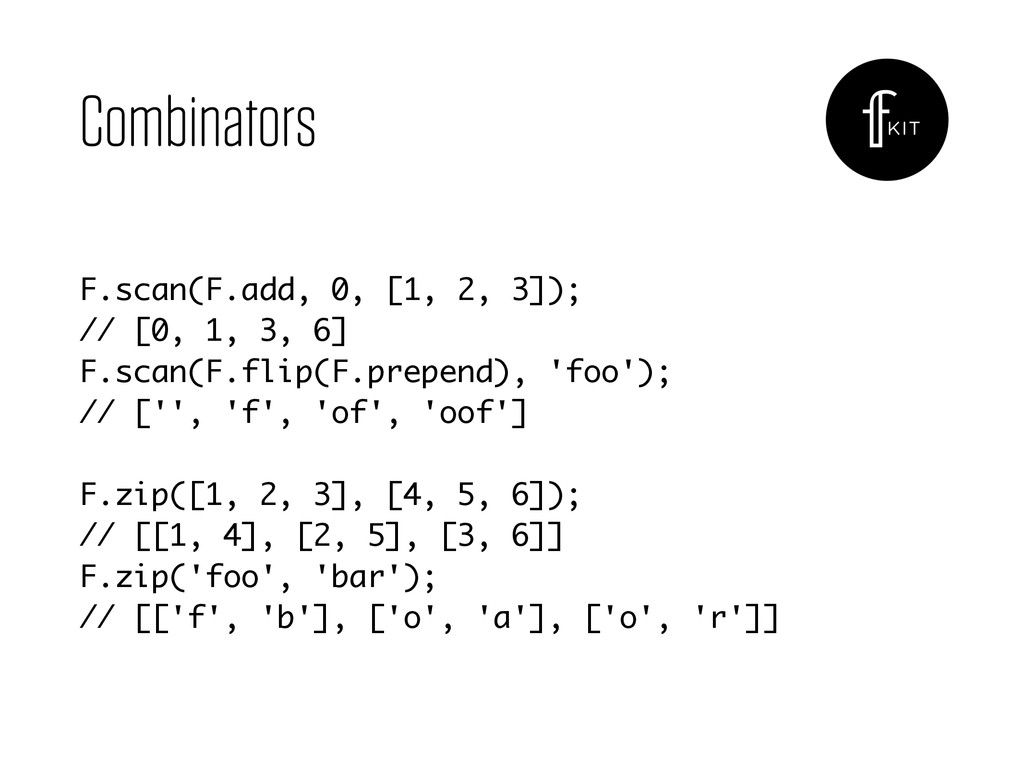 Combinators F.scan(F.add, 0, [1, 2, 3]);