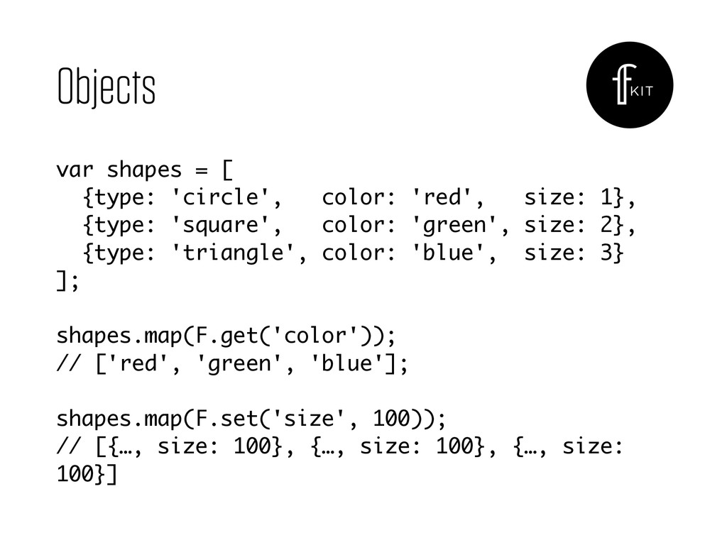 Objects var shapes = [