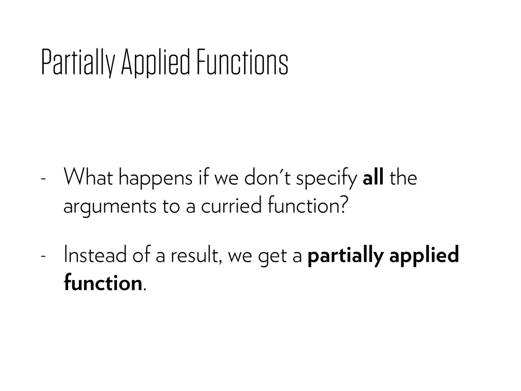 Partially Applied Functions - What happens if w...