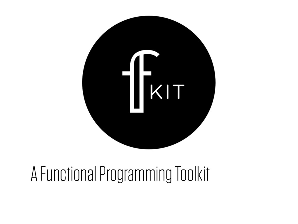 A Functional Programming Toolkit