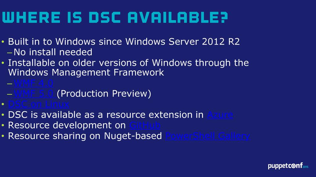 v • Built in to Windows since Windows Server 20...