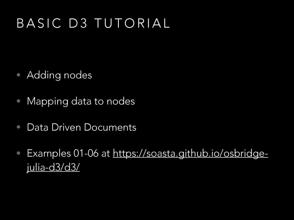B A S I C D 3 T U T O R I A L • Adding nodes • ...