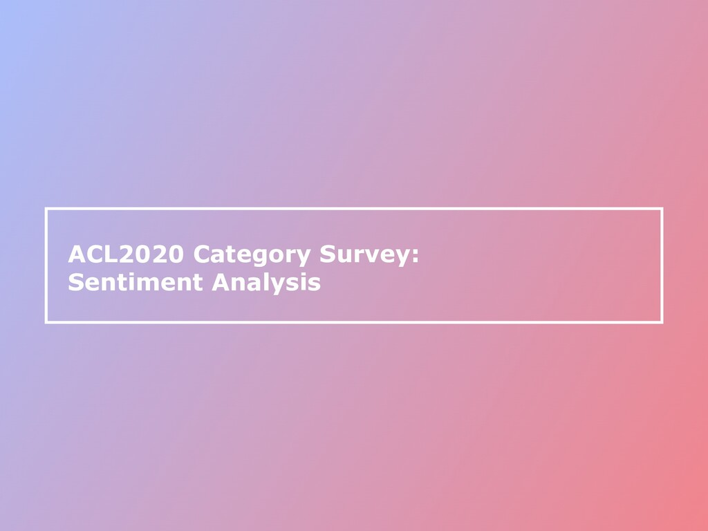 ACL2020 Category Survey: Sentiment Analysis