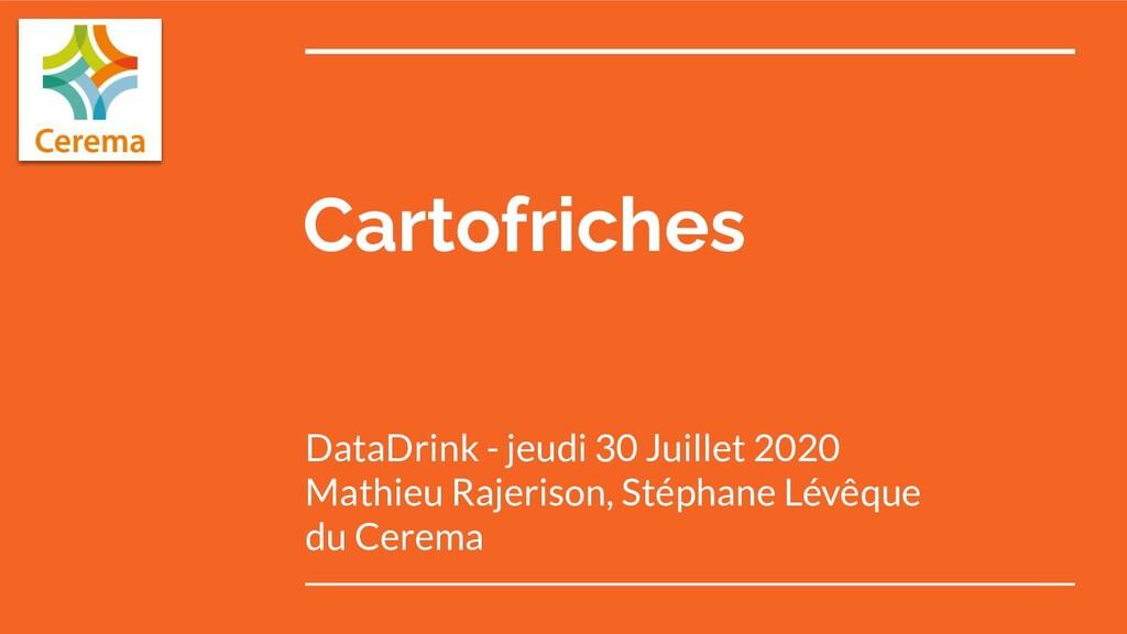 Cartofriches DataDrink - jeudi 30 Juillet 2020 ...