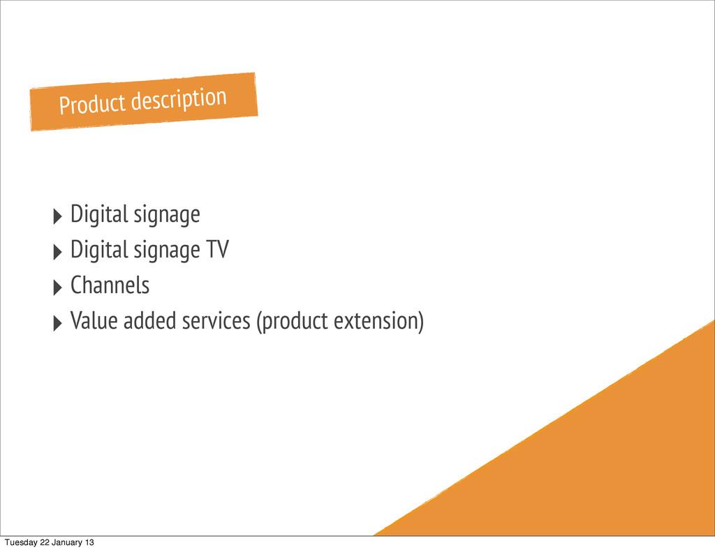 Product description ‣ Digital signage ‣ Digital...