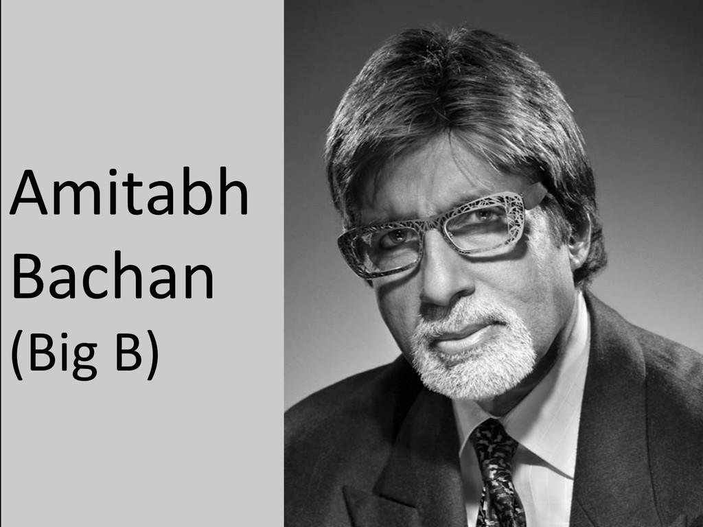 Amitabh  Bachan  (Big B)