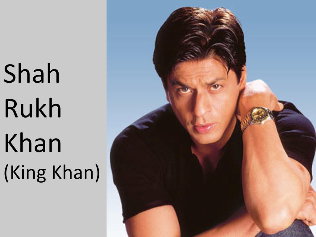 Shah  Rukh  Khan  (King Khan)