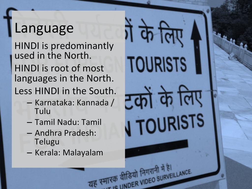 Language  HINDI is predominantly  u...