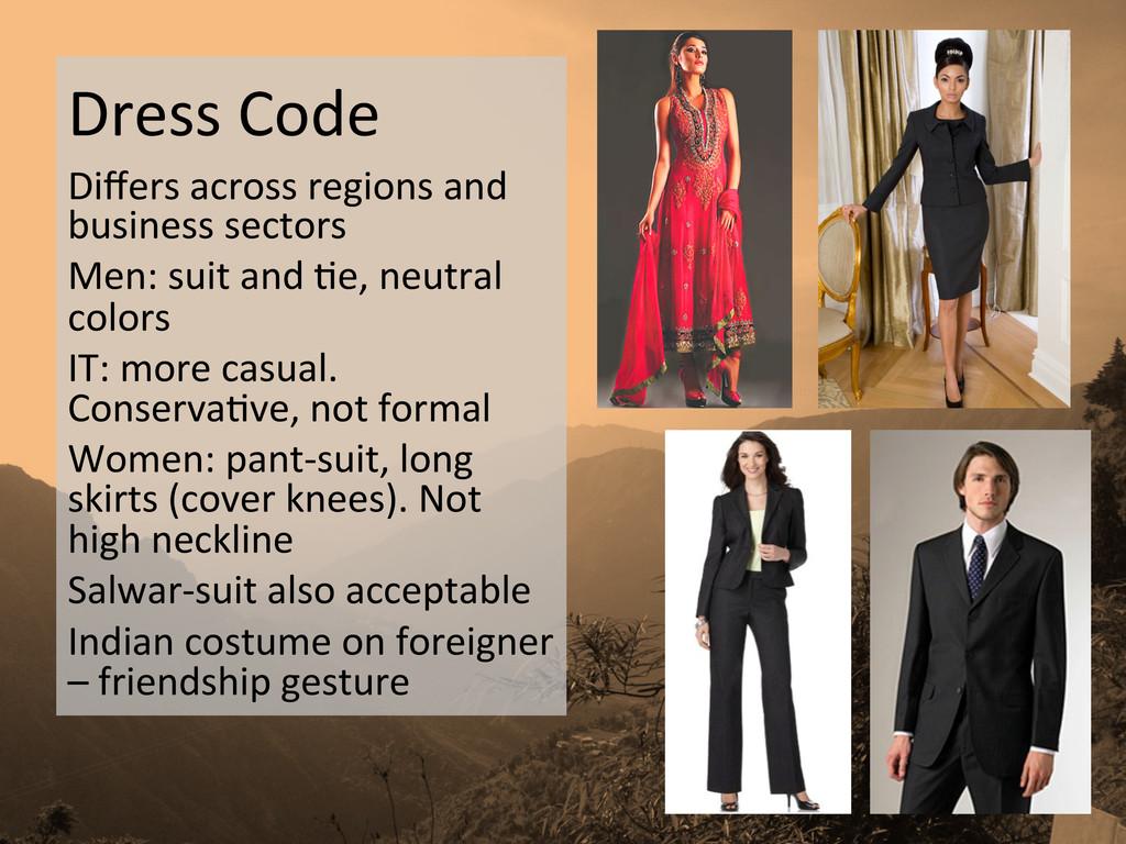 Dress Code  Differs across regions...