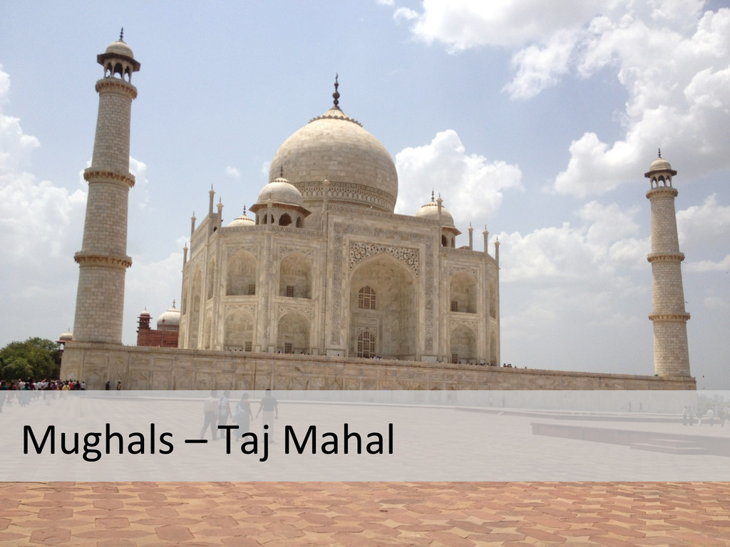 Mughals – Taj Mahal