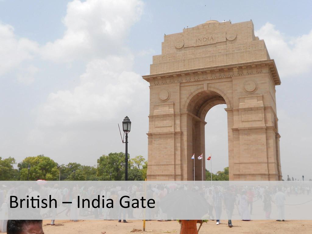 BriEsh – India Gate