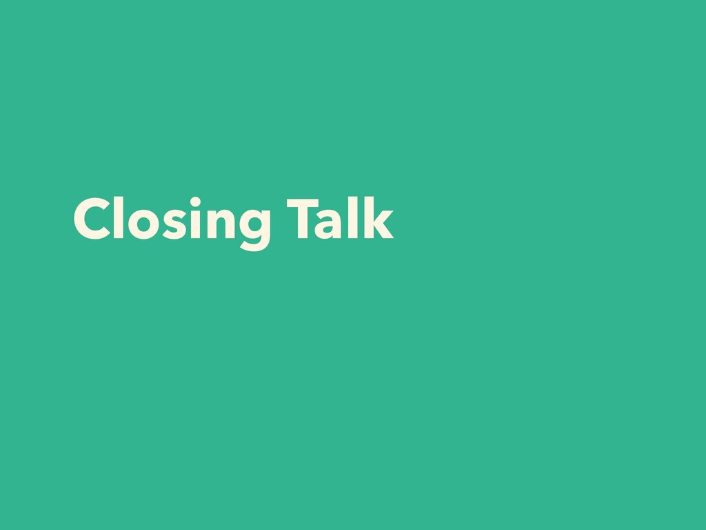 Closing Talk