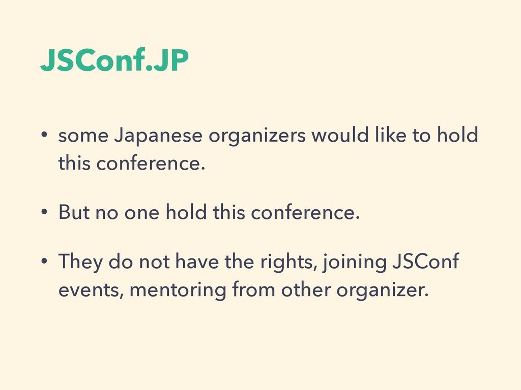 JSConf.JP • some Japanese organizers would like...