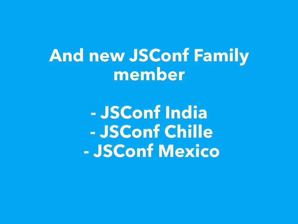And new JSConf Family member - JSConf India - J...