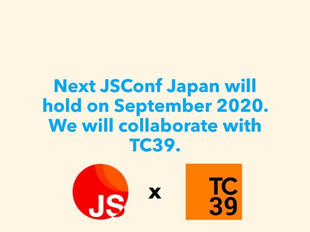 Next JSConf Japan will hold on September 2020. ...
