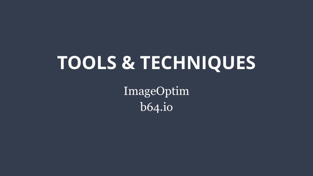 TOOLS & TECHNIQUES ImageOptim b64.io
