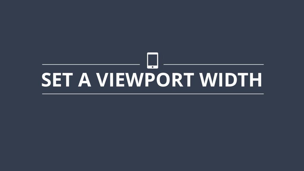 SET A VIEWPORT WIDTH
