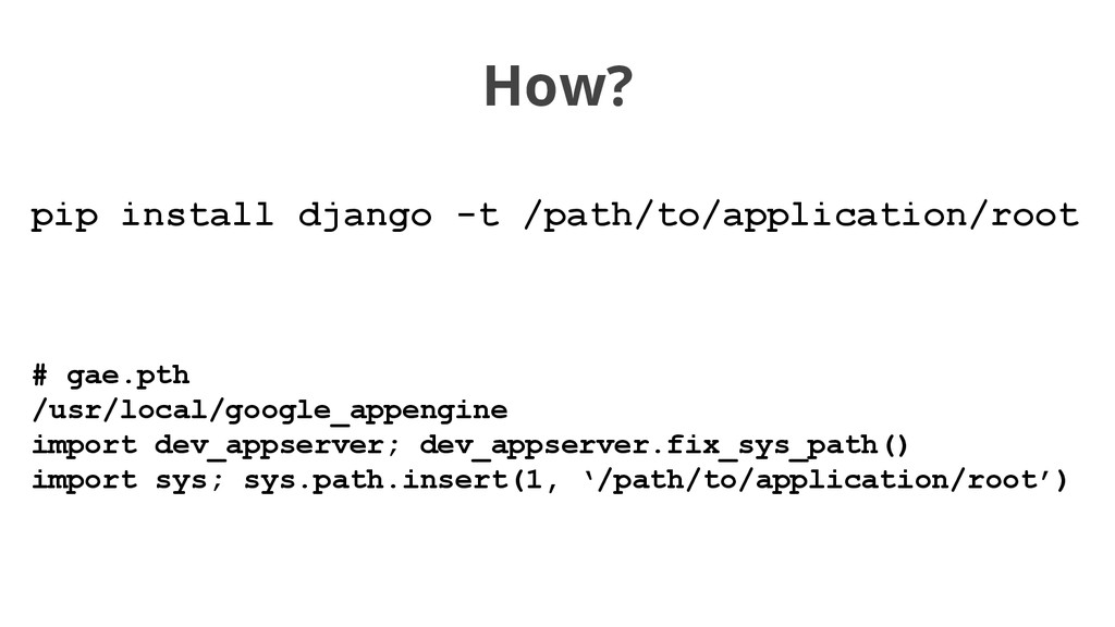 pip install django -t /path/to/application/root...