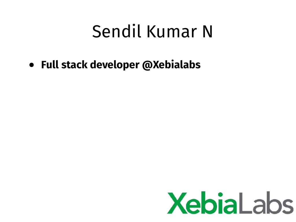 Sendil Kumar N • Full stack developer @Xebialabs
