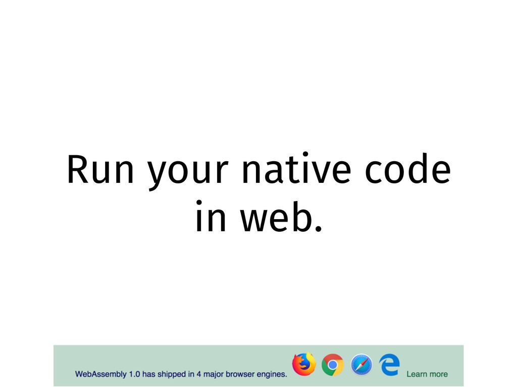 Run your native code in web.