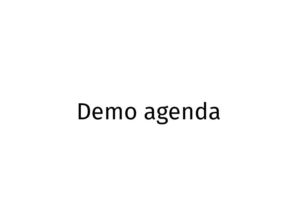 Demo agenda