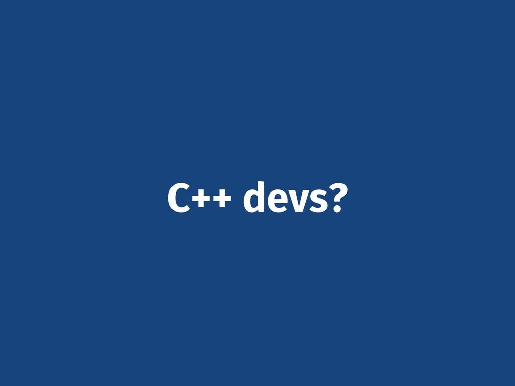 C++ devs?