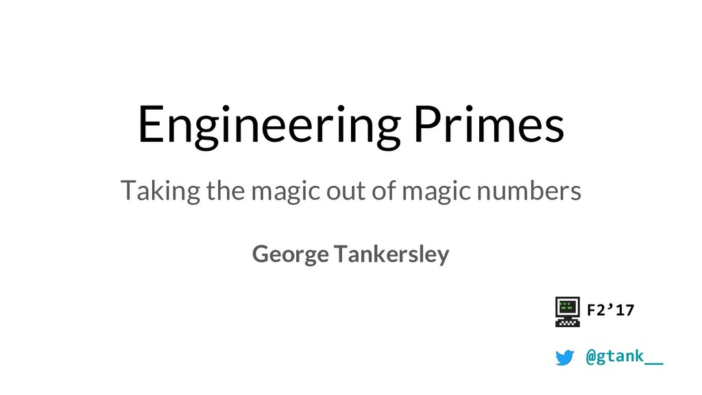 Engineering Primes Taking the magic out of magi...