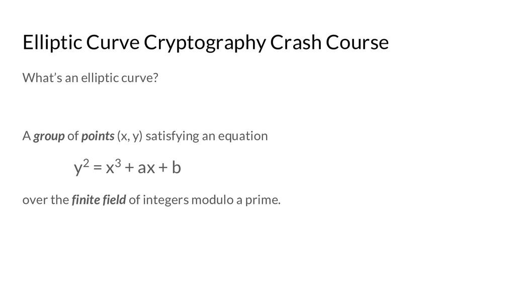 Elliptic Curve Cryptography Crash Course What's...